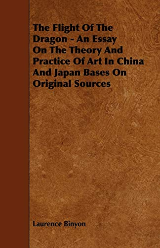 9781443767187: The Flight Of The Dragon - An Essay On The Theory And Practice Of Art In China And Japan Bases On Original Sources