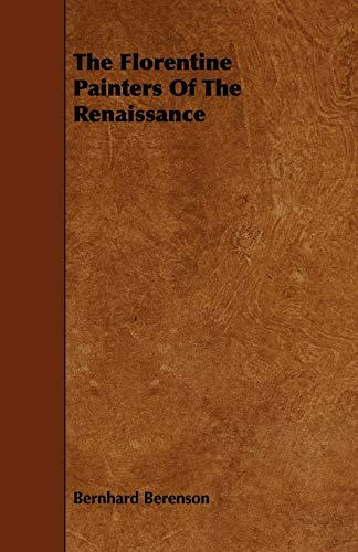 9781443767200: The Florentine Painters Of The Renaissance