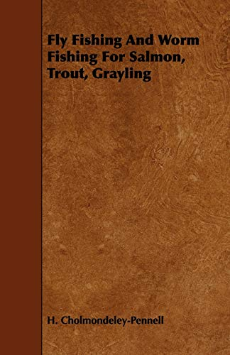 9781443767262: Fly Fishing And Worm Fishing For Salmon, Trout, Grayling