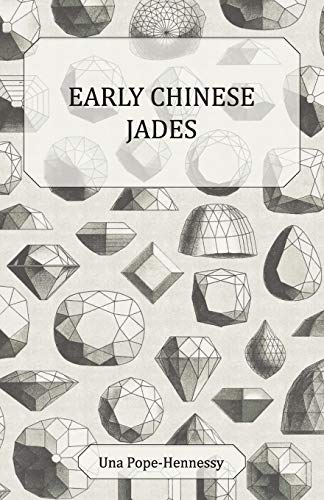Early Chinese Jades: Una Pope-Hennessy