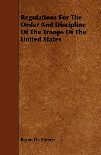 9781443772419: Regulations for the Order and Discipline of the Troops of the United States
