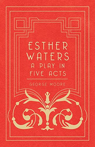 9781443772693: Esther Waters: A Play in Five Acts