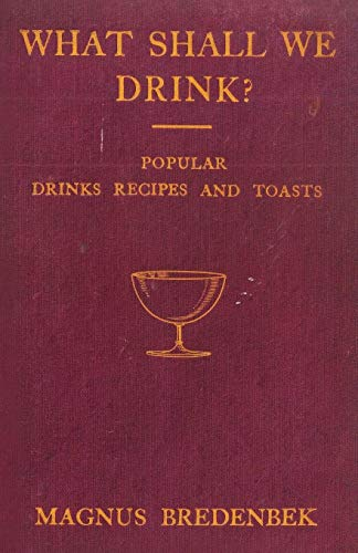 9781443773195: What Shall We Drink? - Popular Drinks, Recipes and Toasts