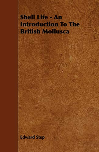 9781443773249: Shell Life - An Introduction To The British Mollusca
