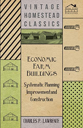 Economic Farm Buildings: Charles P. Lawrence