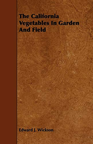 9781443774307: The California Vegetables In Garden And Field