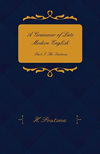 9781443775076: A Grammar of Late Modern English - Part I. the Sentence - Second Half the Composite Sentence