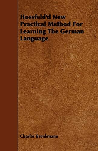 Hossfeldd New Practical Method for Learning the German Language: Charles Brenkmann