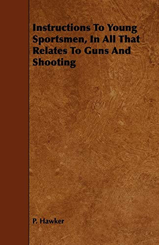 9781443776325: Instructions To Young Sportsmen, In All That Relates To Guns And Shooting