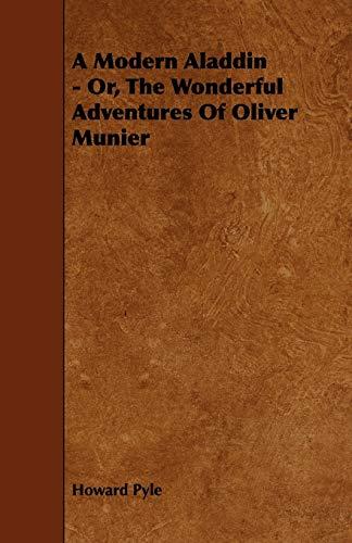 A Modern Aladdin - Or, the Wonderful Adventures of Oliver Munier: Howard Pyle