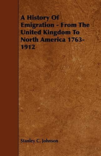9781443780773: A History Of Emigration - From The United Kingdom To North America 1763-1912