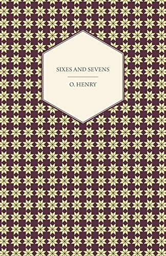 9781443781800: Sixes And Sevens (The Complete Works of O. Henry)