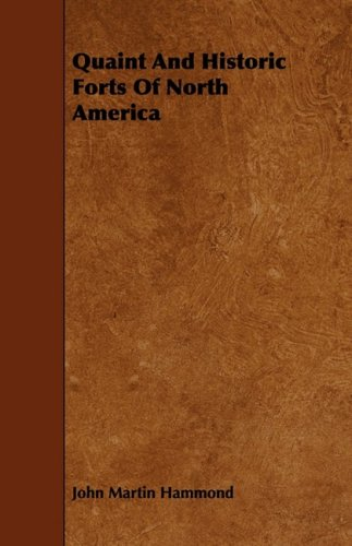 9781443782548: Quaint And Historic Forts Of North America