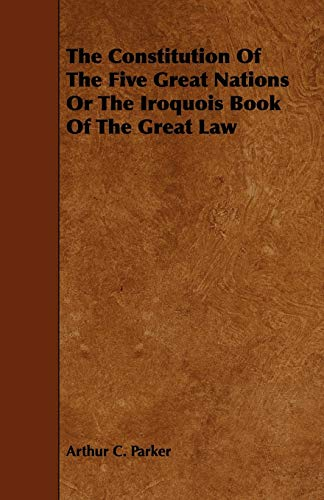 9781443784931: The Constitution Of The Five Great Nations Or The Iroquois Book Of The Great Law