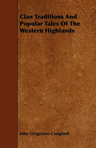 9781443788557: Clan Traditions and Popular Tales of the Western Highlands