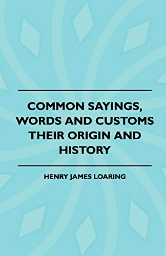 9781443788762: Common Sayings, Words And Customs - Their Origin And History