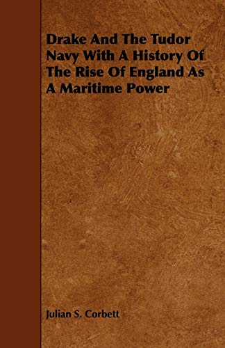 9781443789608: Drake and the Tudor Navy with a History of the Rise of England as a Maritime Power