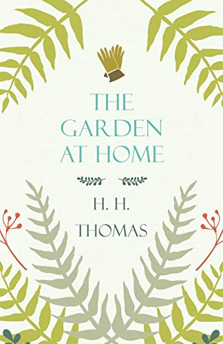 The Garden At Home: H. H. Thomas