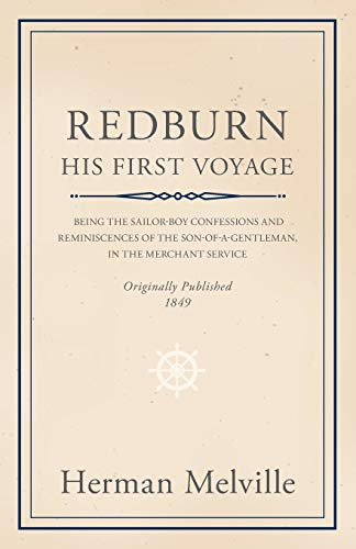Redburn - His First Voyage - Being the Sailor-Boy Confessions and Reminiscences of the ...