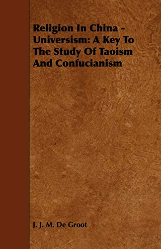 9781443791182: Religion in China - Universism: A Key to the Study of Taoism and Confucianism
