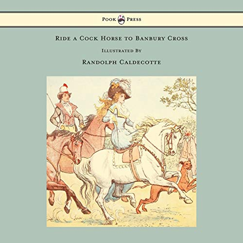 9781443797177: Ride a Cock Horse to Banbury Cross - Illustrated by Randolph Caldecott