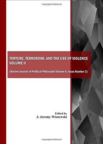 Torture, Terrorism, and the Use of Violence (Review Journal of Political Philosophy Volume 6, Part ...