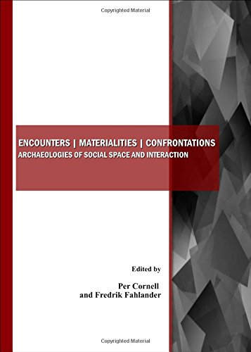 9781443800457: Encounters | Materialities | Confrontations: Archaeologies of Social Space and Interaction