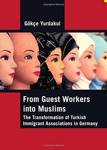 9781443800600: From Guest Workers into Muslims: The Transformation of Turkish Immigrant Associations in Germany