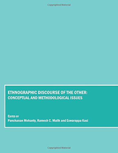 Ethnographic Discourse of the Other: Conceptual and Methodological Issues: Panchanan Mohanty