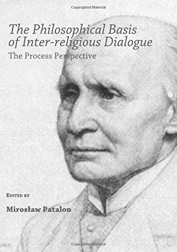 9781443801645: The Philosophical Basis of Inter-Religious Dialogue: The Process Perspective