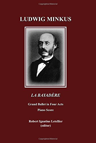 9781443801775: Ludwig Minkus La Bayadère: Grand Ballet in Four Acts and Seven Scenes by Sergei Khudekov and Marius Petipa Piano Score