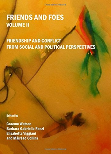 9781443803335: Friends and Foes Volume II: Friendship and Conflict from Social and Political Perspectives