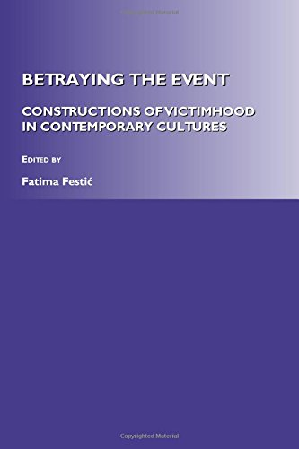 9781443805162: Betraying the Event: Constructions of Victimhood in Contemporary Cultures