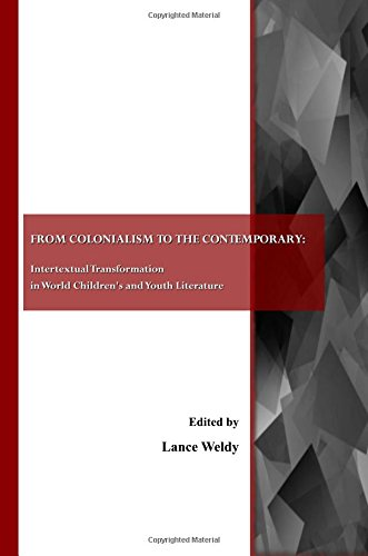 9781443805193: From Colonialism to the Contemporary: Intertextual Transformation in World Children's and Youth Literature
