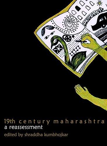 19th Century Maharashtra a Reassessment: Kumbhojkar Shraddha