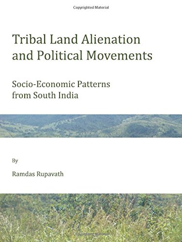 9781443811101: Tribal Land Alienation and Political Movements: Socio-Economic Patterns from South India