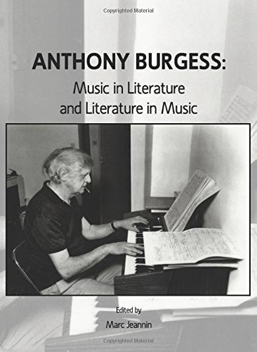 Anthony Burgess: Music in Literature and Literature in Music: Marc Jeannin