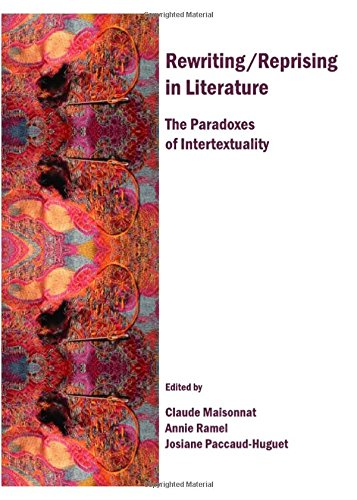 9781443812542: Rewriting/Reprising in Literature: The Paradoxes of Intertextuality