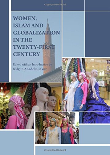 9781443813099: Women, Islam and Globalization in the Twenty-first Century: Reflections and Centered Approaches to Life, Society and Women's Rights in Muslim Countries