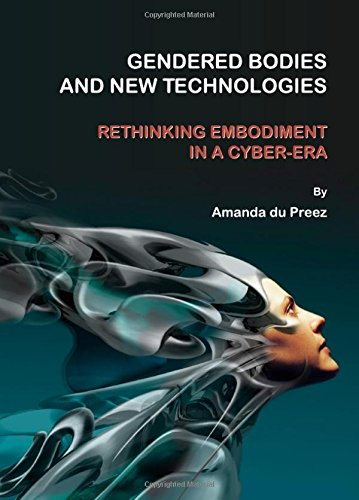 9781443813235: Gendered Bodies and New Technologies: Rethinking Embodiment in a Cyber-era