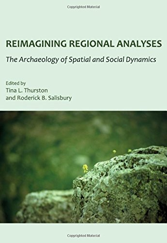 9781443813280: Reimagining Regional Analyses: The Archaeology of Spatial and Social Dynamics