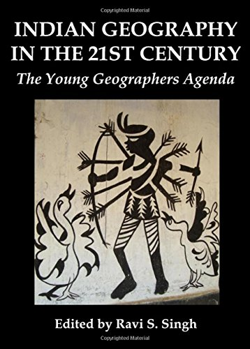 9781443813655: Indian Geography in the 21st Century: The Young Geographers Agenda