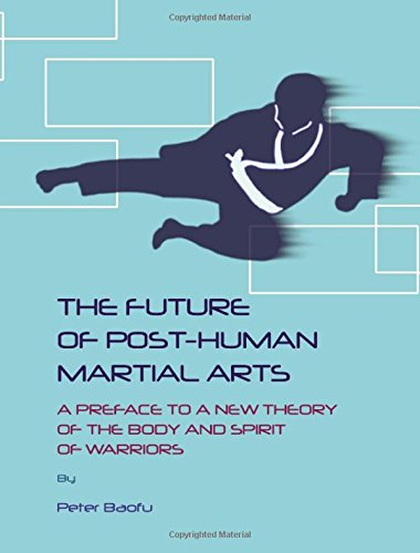 9781443813723: The Future of Post-human Martial Arts: A Preface to a New Theory of the Body and Spirit of Warriors