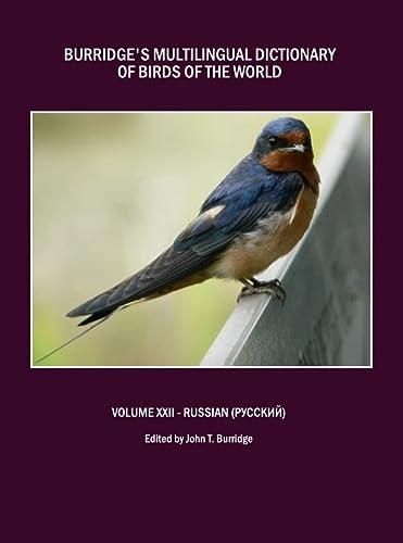 Burridge's Multilingual Dictionary of Birds of the: John T. Burridge,
