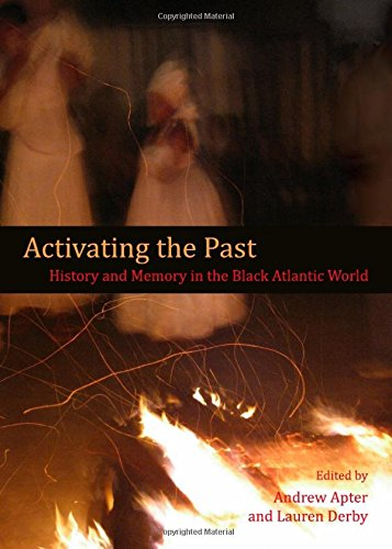 Activating the Past: History and Memory in: Andrew Apter