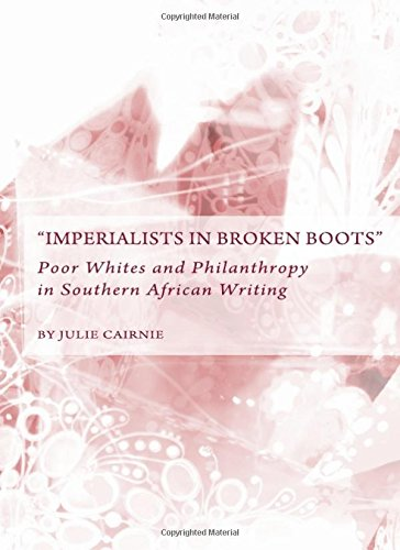 Imperialists in Broken Boots: Poor Whites and: Julie Cairnie