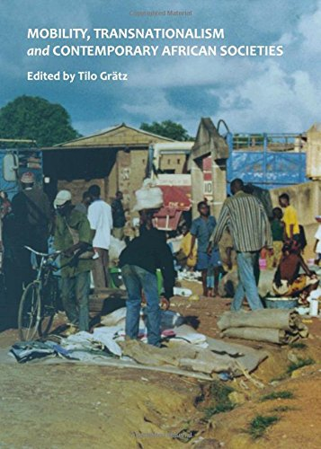Mobility, Transnationalism and Contemporary African Societies: Tilo Gratz
