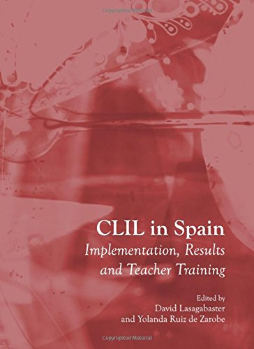 CLIL in Spain: Implementation, Results and Teacher Training: David Lasagabaster