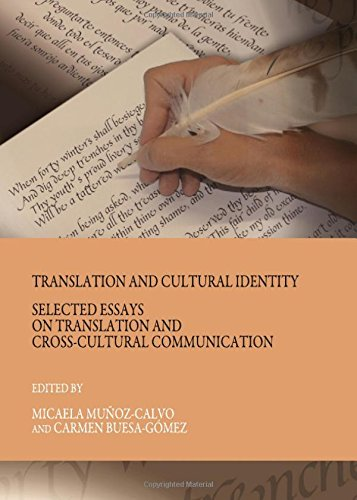 9781443819893: Translation and Cultural Identity: Selected Essays on Translation and Cross-Cultural Communication