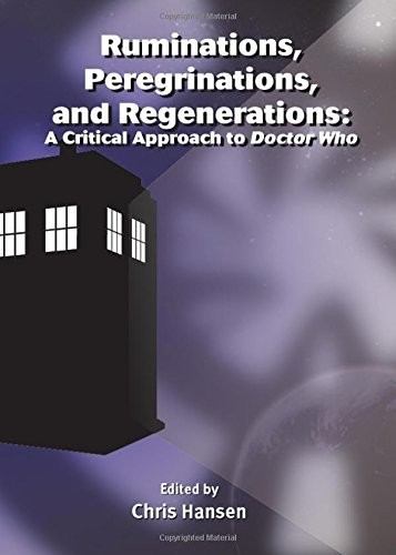 9781443820844: Ruminations, Peregrinations, and Regenerations: A Critical Approach to Doctor Who